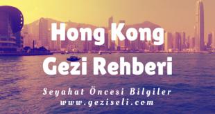 Hong Kong Gezi Rehberi | Seyahat Öncesi Bilgiler
