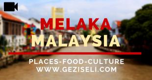 Melaka Gezi Rehberi | Malezya
