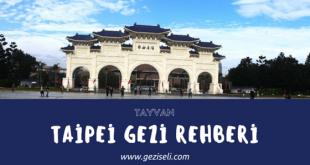 Taipei Gezi Rehberi | Tayvan